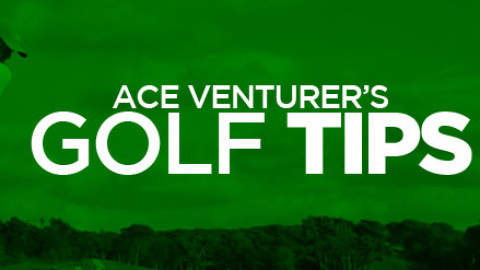 Dec 3-6: Ace Venturer's Golf Tips