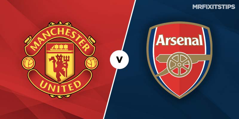 Manchester United vs Arsenal Betting Tips & Preview
