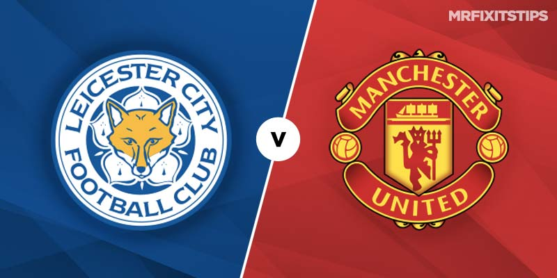 Leicester City vs Manchester United Betting Tips & Preview