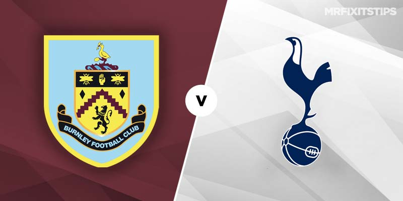 Burnley vs Tottenham Hotspur Betting Tips & Preview