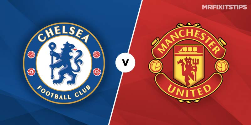 Chelsea vs Manchester United Betting Tips & Preview