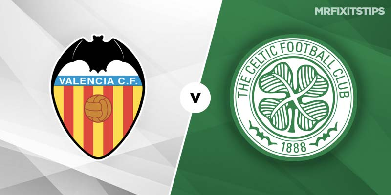 Valencia vs Celtic Betting Tips & Preview