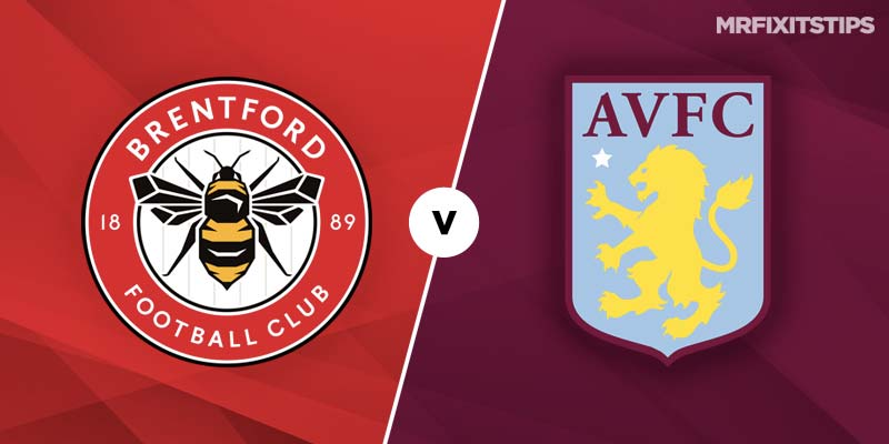 Brentford vs Aston Villa Betting Tips & Preview