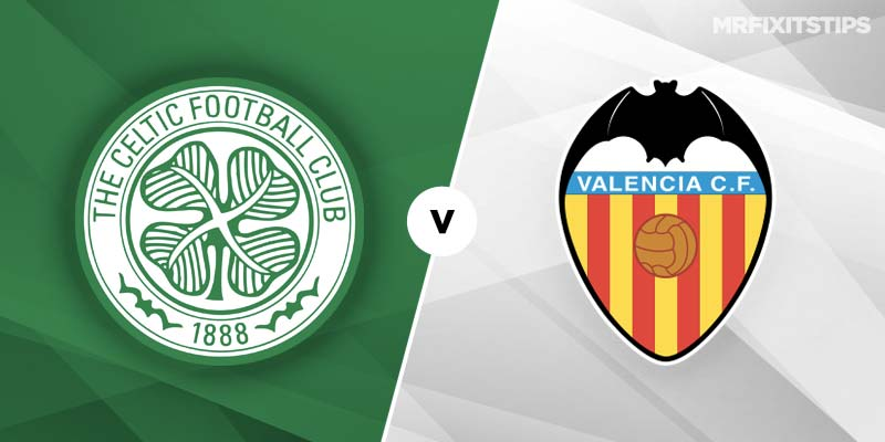 Celtic vs Valencia Betting Preview & Tips