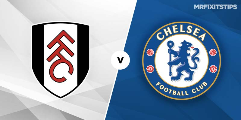 Fulham vs Chelsea Betting Tips & Preview