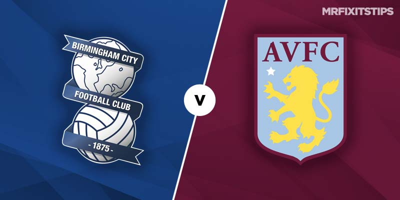 Birmingham City vs Aston Villa Betting Tips & Preview