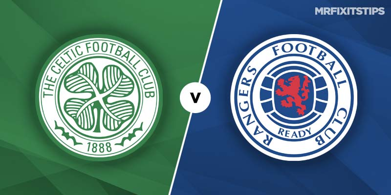 Celtic vs Rangers Betting Tips & Preview