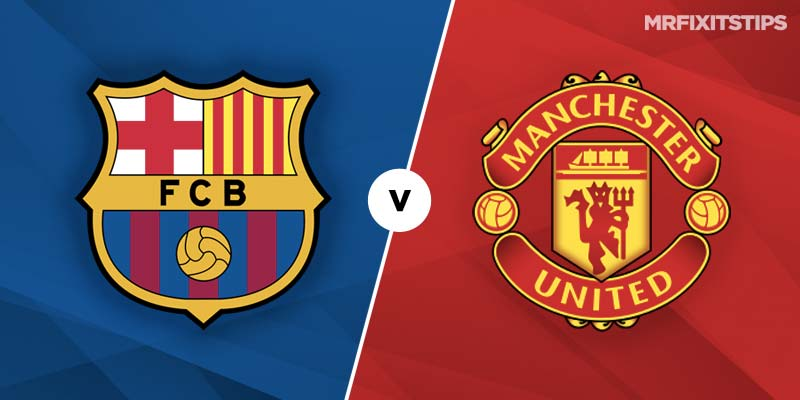 Barcelona vs Manchester United Betting Tips & Preview