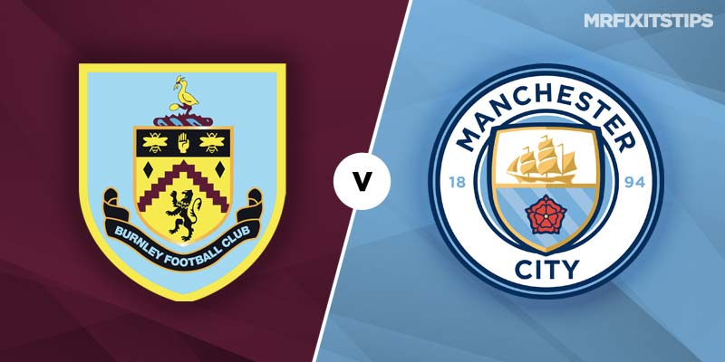 Burnley vs Manchester City Betting Tips & Preview
