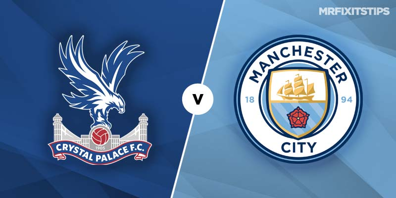 Crystal Palace vs Manchester City Betting Tips & Preview