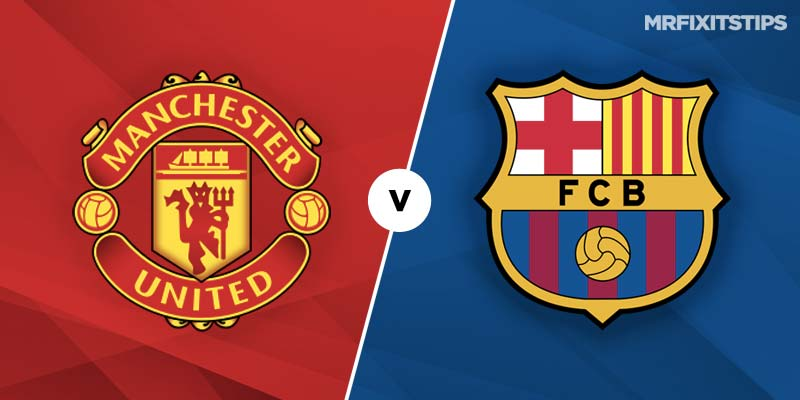 Manchester United vs Barcelona Betting Tips & Preview