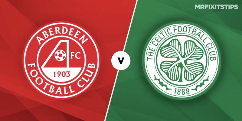 Aberdeen vs Celtic Betting Tips and Predictions
