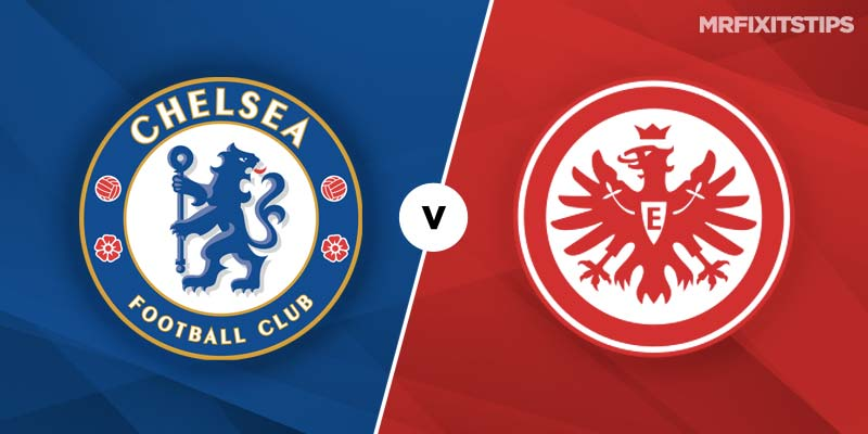 Chelsea vs Eintracht Frankfurt Betting Tips & Preview