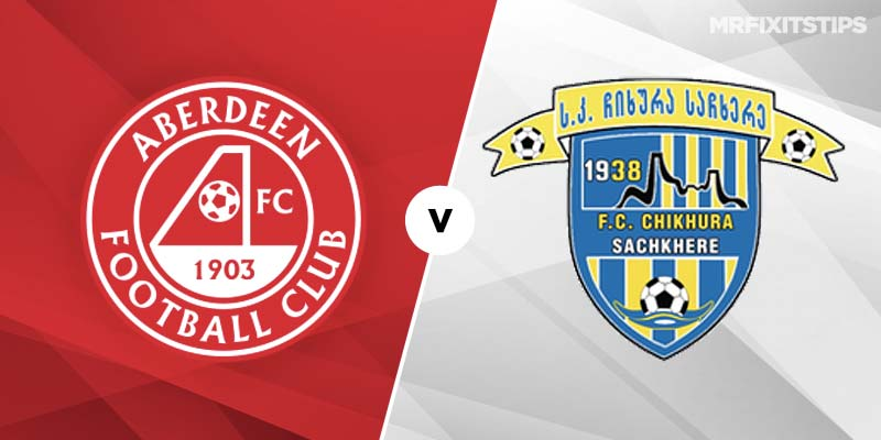 Aberdeen vs Chikhura Sachkhere Betting Tips & Preview