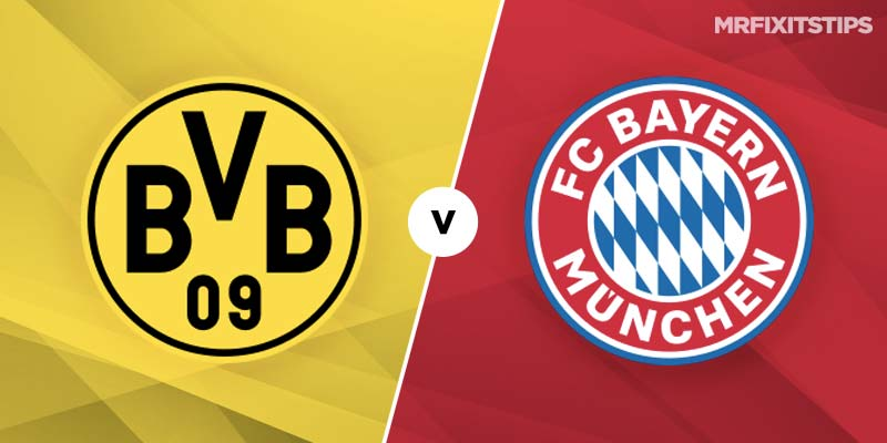 Borussia Dortmund Vs Bayern Munich Betting Tips And Predictions Mrfixitstips
