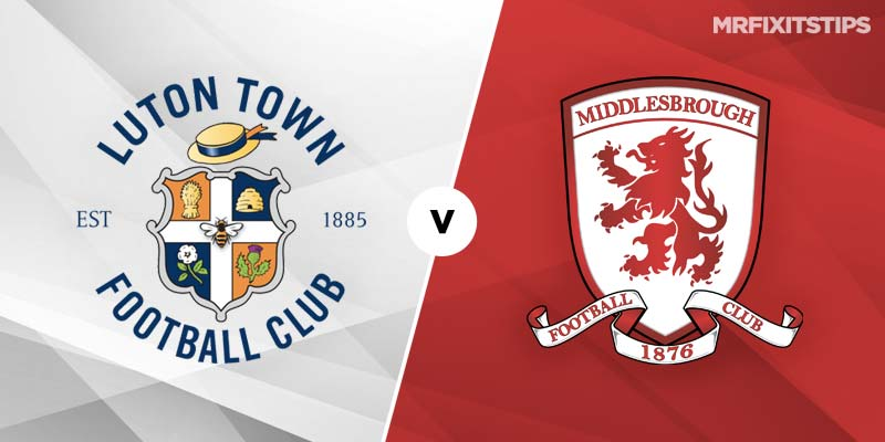 Luton Town vs Middlesbrough Betting Tips & Preview