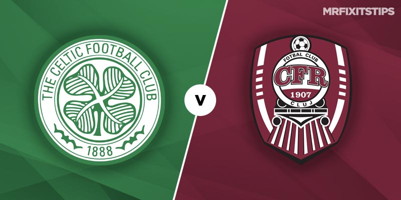 Celtic vs CFR Cluj Betting Tips & Preview