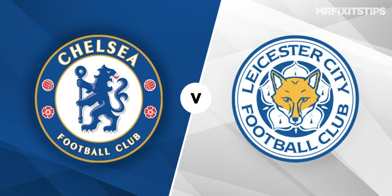 Chelsea vs Leicester City Betting Tips & Preview
