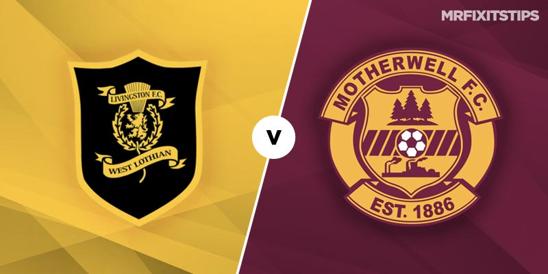 Livingston v Motherwell Betting Tips & Preview