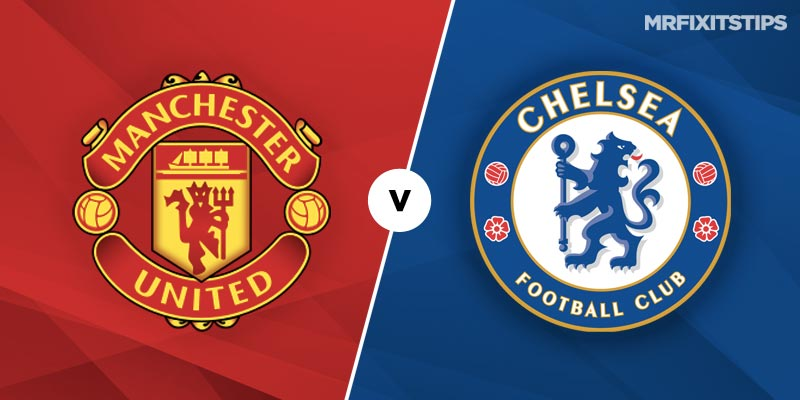Manchester United vs Chelsea Betting Tips & Preview