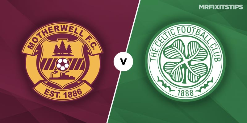 Motherwell vs Celtic Betting Tips & Preview