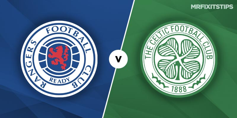Rangers vs Celtic Betting Tips & Preview