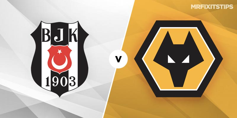 Besiktas vs Wolves Betting Tips & Preview