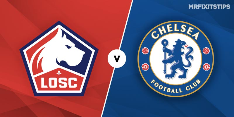 Lille vs Chelsea Betting Tips & Preview