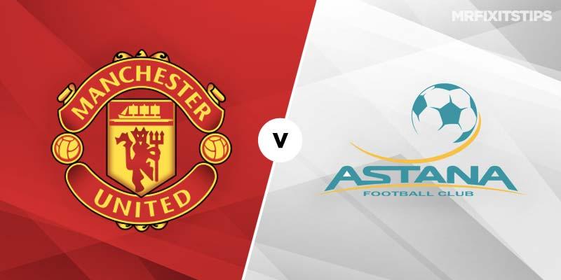 Man Utd v Astana Betting Preview & Tips