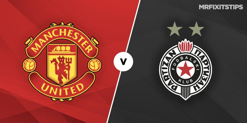 Manchester United vs Partizan Belgrade Betting Tips and Predictions