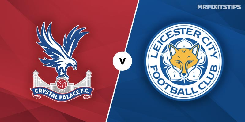 Crystal Palace vs Leicester City Prediction and Betting Tips