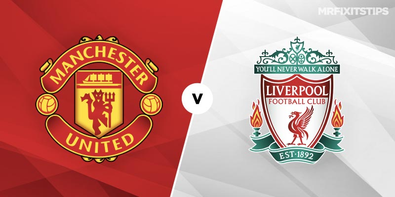 Manchester United vs Liverpool Betting Tips and Predictions