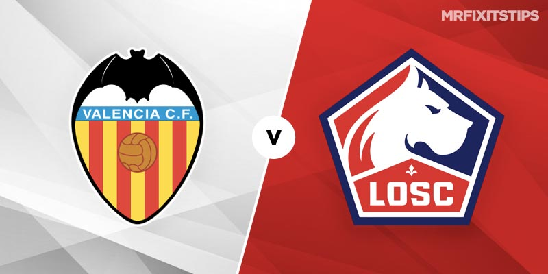 Valencia vs Lille Betting Tips and Predictions