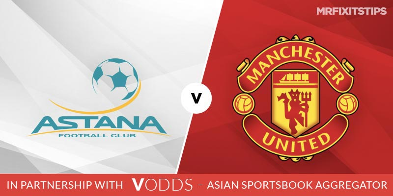 FC Astana vs Manchester United Betting Tips and Predictions