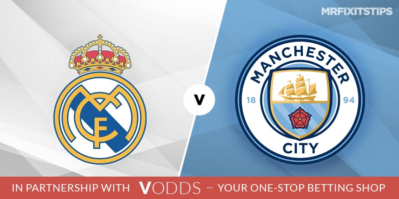 Real Madrid vs Man City Betting Tips and Predictions
