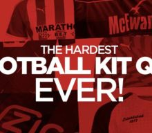The Hardest Football Kit Quiz EVER!
