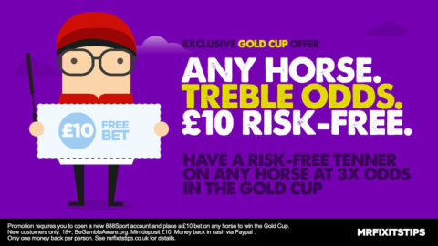 EXCLUSIVE Gold Cup Offer: Get a £10 RISK-FREE on ANY HORSE at TREBLE THE ODDS