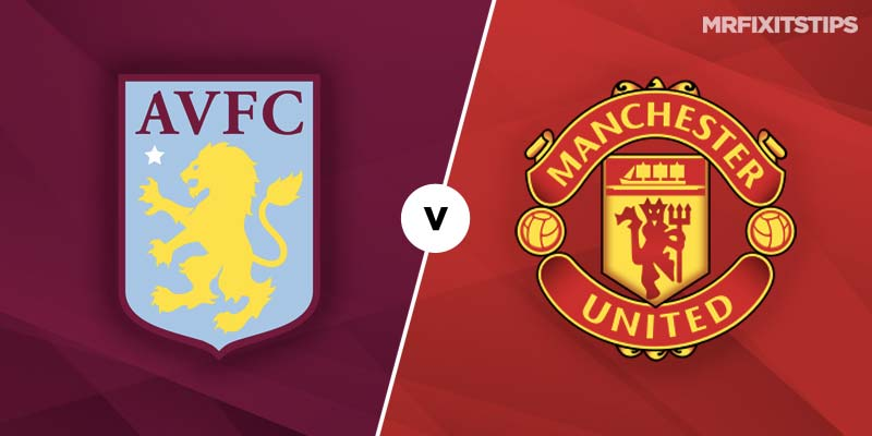 Aston Villa vs Man United Prediction and Betting Tips