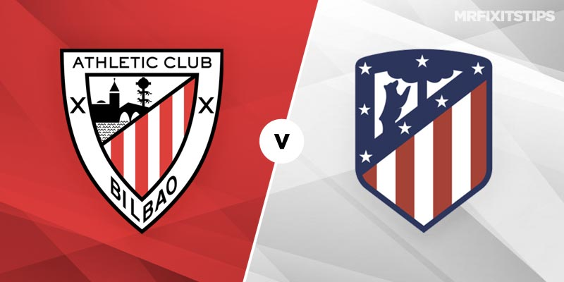 Athletic Bilbao vs Atletico Madrid Betting Tips and Predictions