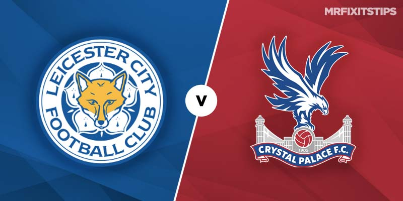 Leicester vs Crystal Palace Prediction and Betting Tips