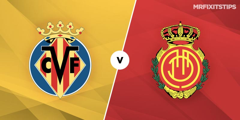 Villarreal vs Real Mallorca Betting Tips and Predictions