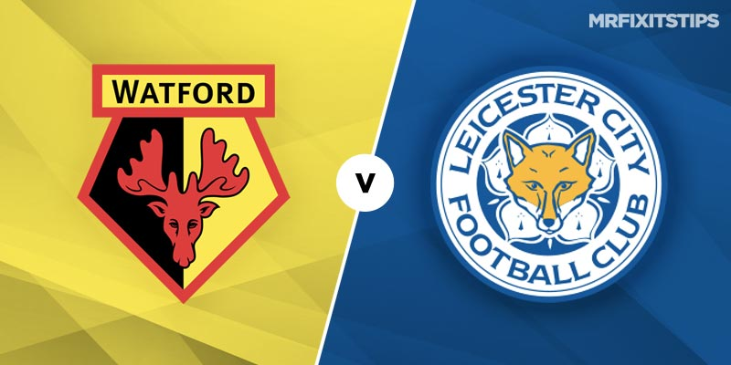 Watford vs Leicester City Prediction and Tips