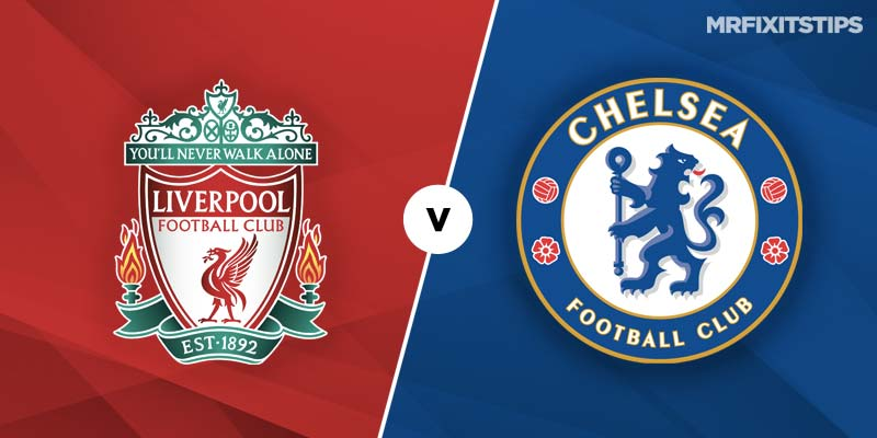 Liverpool vs Chelsea Prediction and Betting Tips