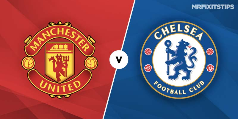 Man United vs Chelsea Prediction and Betting Tips