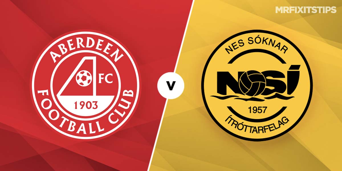 Aberdeen vs NSI Runavik Prediction and Betting Tips