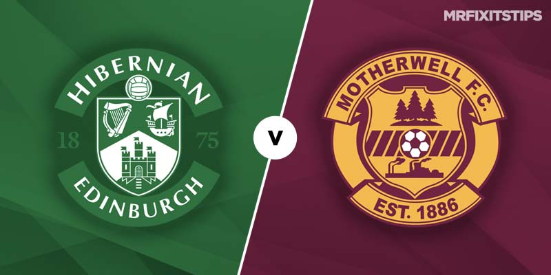 Hibernian vs Motherwell Prediction and Betting Tips