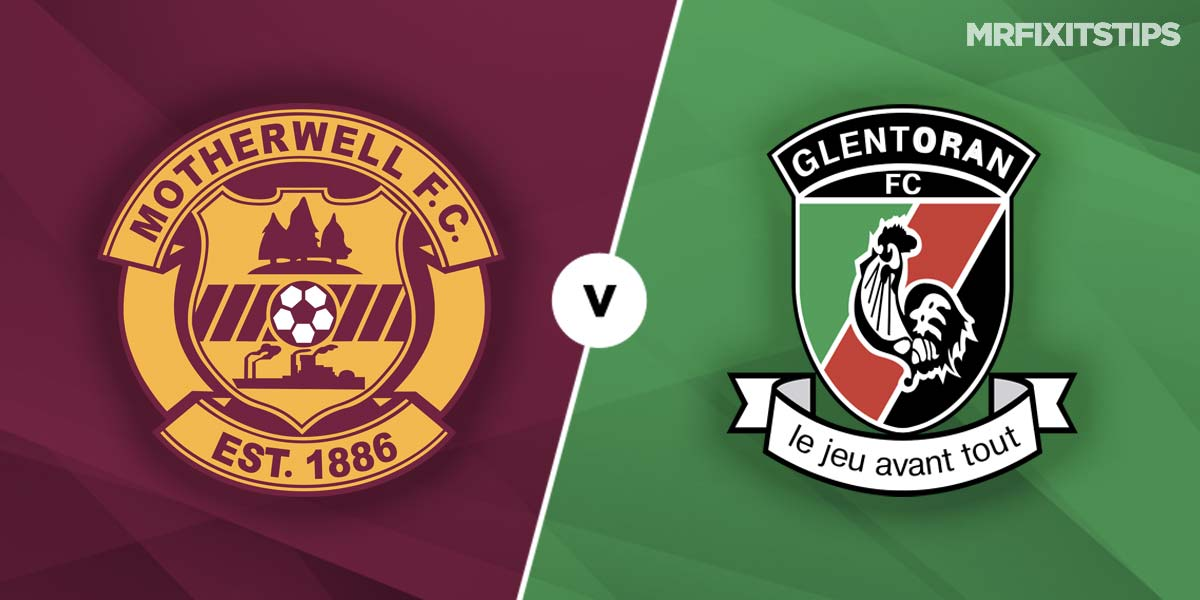 Motherwell vs Glentoran Prediction and Betting Tips