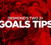 Desmond's Goals Tips: BTTS, Over 2.5 Goals and 102/1 Goals Acca Tips