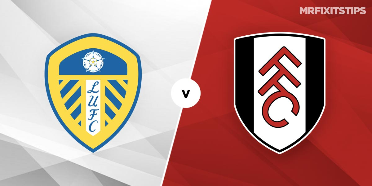 Leeds United vs Fulham Prediction and Betting Tips