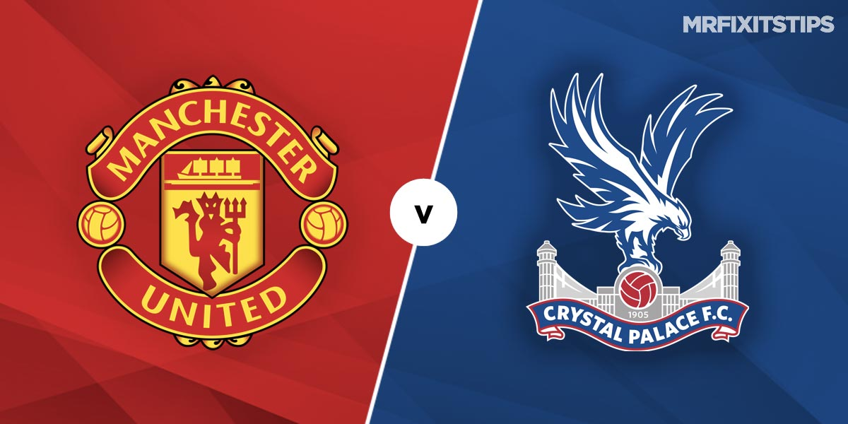 Manchester United vs Crystal Palace Prediction and Betting Tips